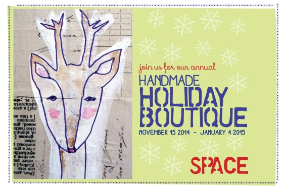 SPACE Handmade Holiday Boutique Nov. 15 opening reception